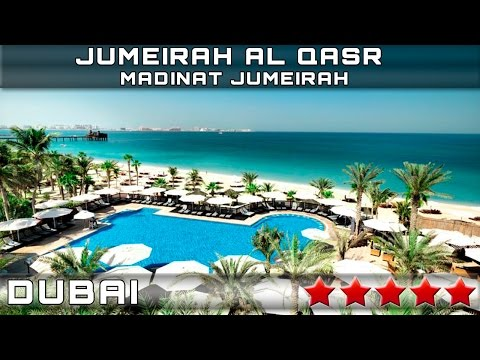 RESORT JUMEIRAH AL QASR - MADINAT JUMEIRAH 5* | DUBAI, UNITED ARAB EMIRATES