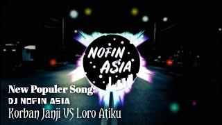 Download lagu Dj terbaru Nofin Asia - Korban Janji VS Aku Loro Ati FullBass