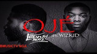 Legendury Beatz - OJE Ft. Wizkid (OFFICIAL AUDIO 2014)