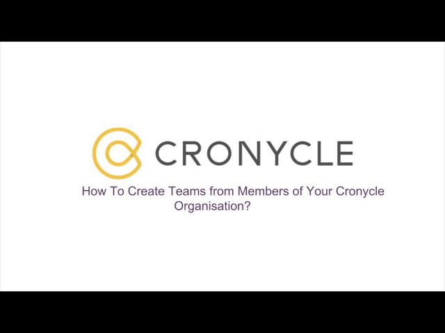 Create Teams from Members of Your Cronycle Account
