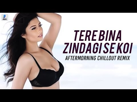 Tere Bina Zindagi Se Koi Shikwa (Chillout Remix) | Aftermorning Production