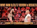 WWE Raw 8 21 17 Full Show Review Results RAW AFTER SUMMERSLAM BROCK LESNAR VS BRAUN STROWMAN