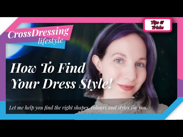 crossdressing your personal stylist Styling, Fashion and how to select the right clothing for you.