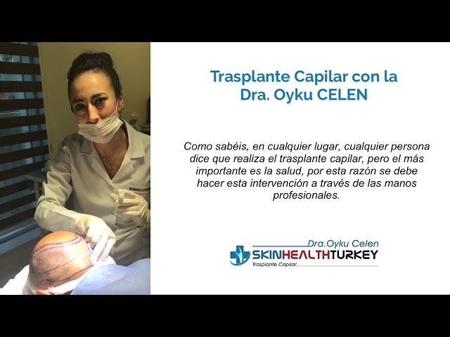 Trasplante Capilar Turquía - El video de la operación de Dra. Oyku CELEN