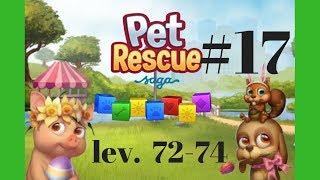 Pet Rescue Saga #17 Level 72-74 (King) Gameplay