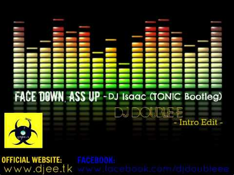 Face Down Ass Up - DJ Isaac (TON!C Bootleg) - Double...