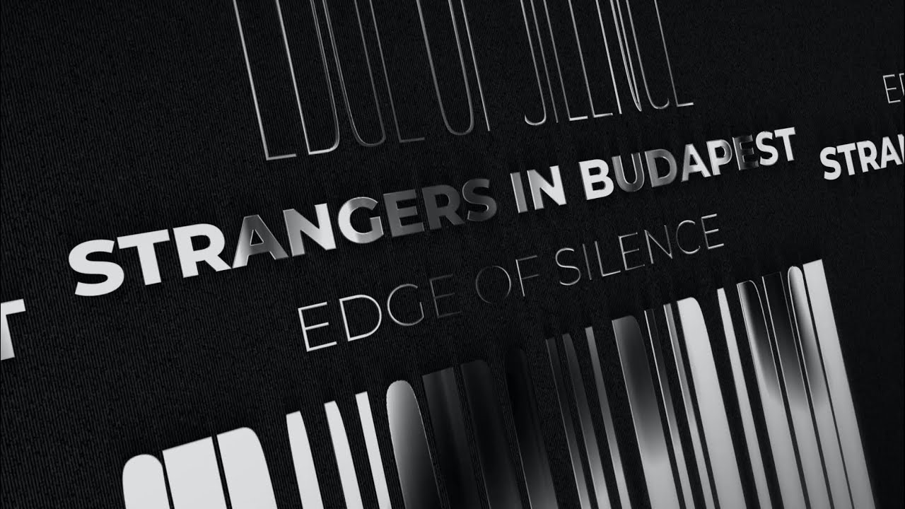 edge of silence - Strangers in Budapest (feat. UZA) • Official Visualizer