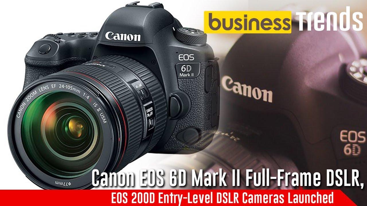 Canon EOS 6D Mark II Full-Frame DSLR, EOS 200D Entry-Level DSLR ...