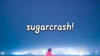ElyOtto - SugarCrash! (Lyrics)
