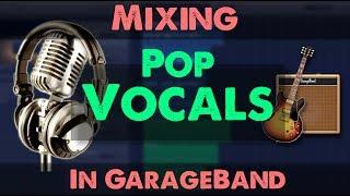Mixing Pop Vocals In GarageBand