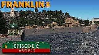 Cities Skylines | Franklin Episode 6: Wooder