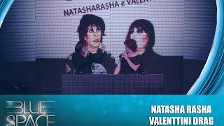 Blue Space Oficial ( Matinê ) - Natasha Rasha e Valenttini Drag - 11.10.15