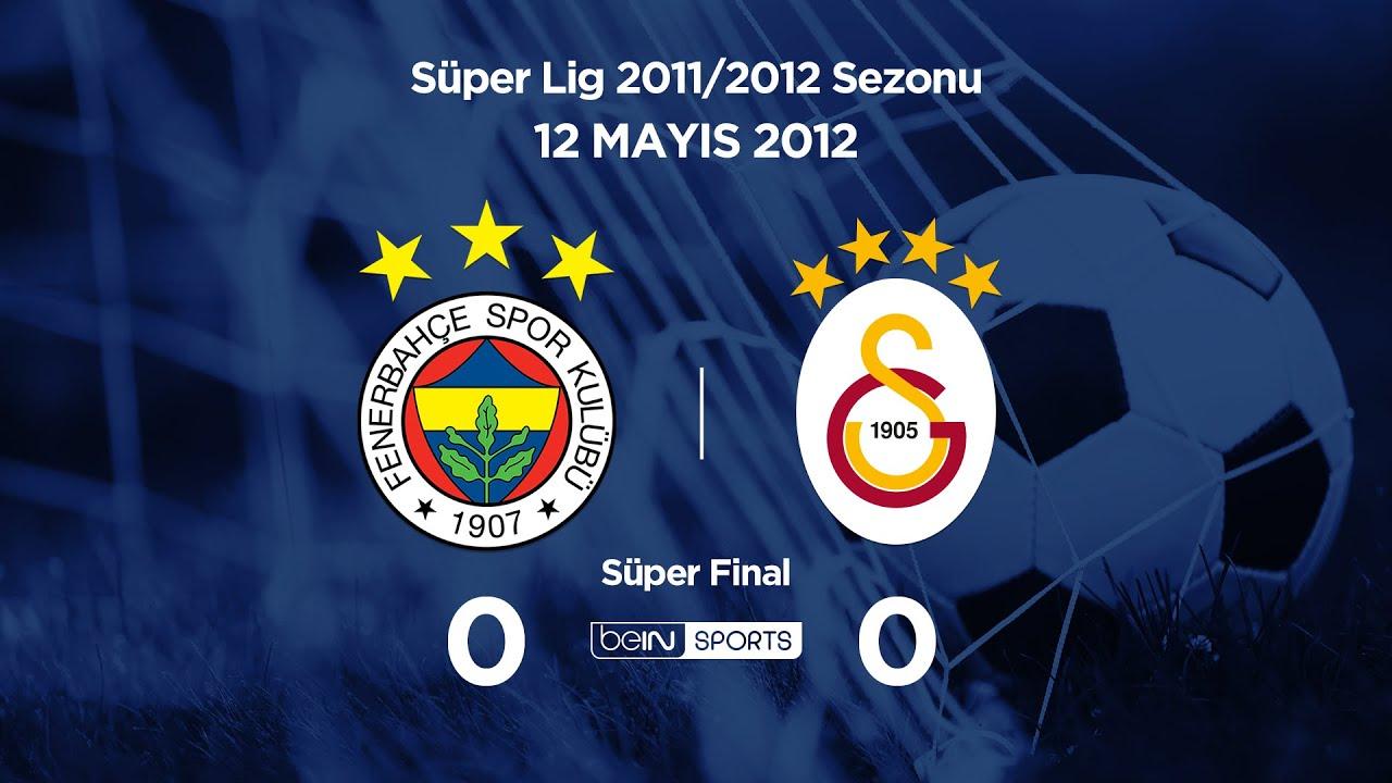12.05.2012 | Süper Final | Fenerbahçe-Galatasaray | 0-0