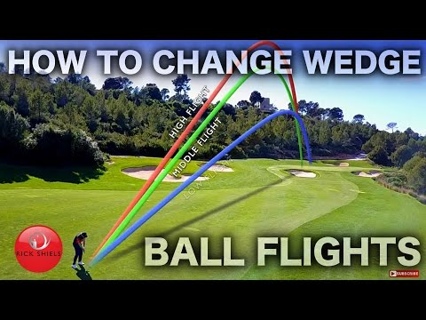 HOW TO CHANGE WEDGE BALL FLIGHTS - RICK SHIELS
