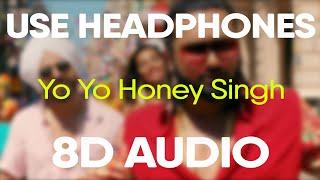 Yo Yo Honey Singh – MAKHNA Song (8D AUDIO)