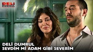 Deli Dumrul - Sevdim mi Adam Gibi Severim
