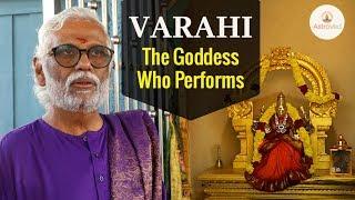 Varahi: The Goddess Who Performs