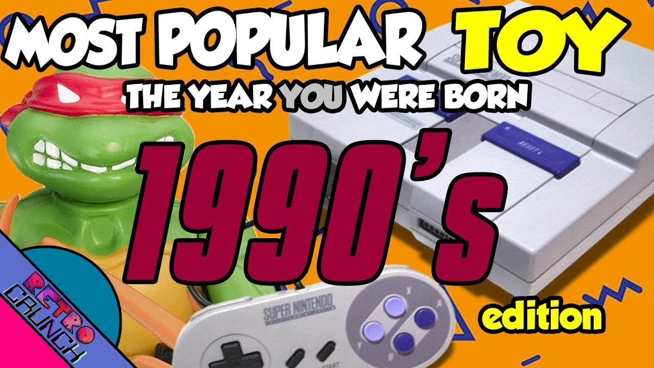 Most Popular Toys from The 1990s | The Year You Were Born