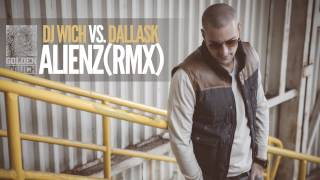 DJ Wich vs DallasK - Alienz (rmx)