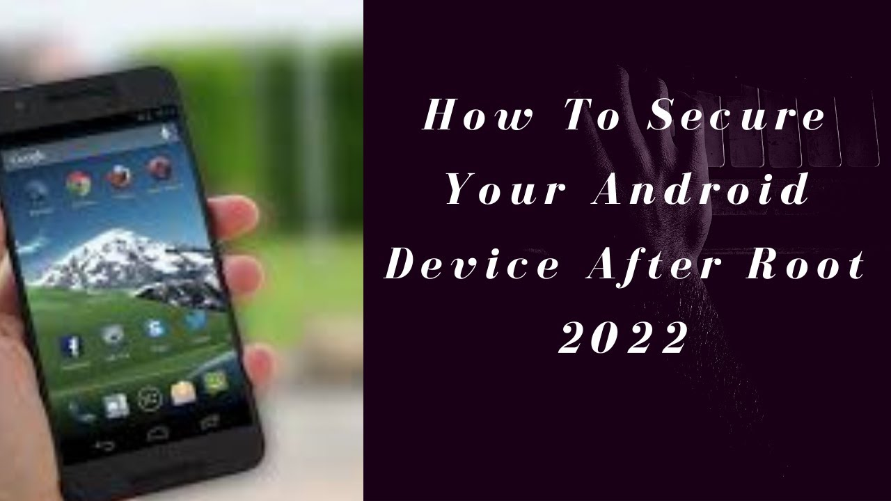 How To Secure Your Android Device After Root 2020