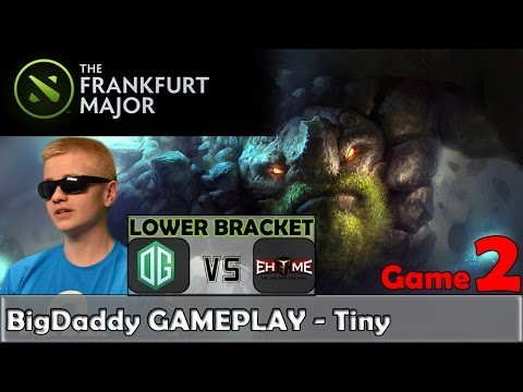 BigDaddy - Tiny Gameplay | OG vs EHOME Game 2 | Dota 2 Frank