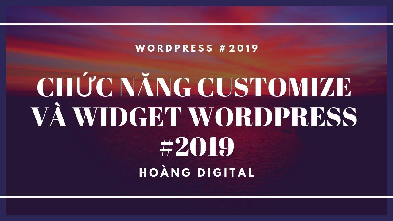 Hoàng Digital – Chức Năng Customize Và Widget WordPress #2019