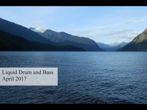 Liquid Drum and Bass Mix April 2017