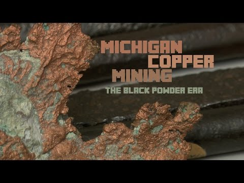 Michigan Copper Mining: The Black Powder Era