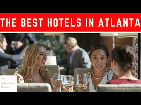 The Best Hotels In Atlanta