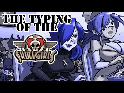 The Typing of the Skullgirls Gameplay |