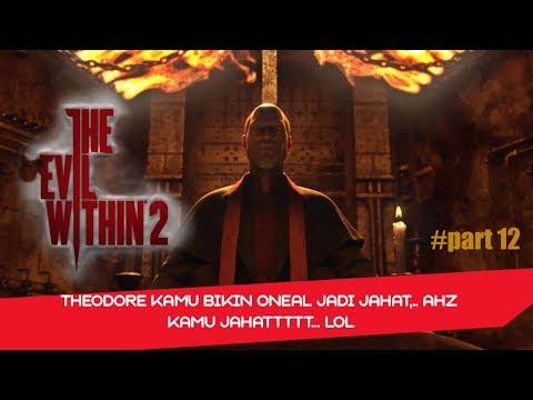 Theodore kamu bikin Oneal jadi jahat,. ih kamu jahat  - The Evil Within 2 Part 12 Indonesia