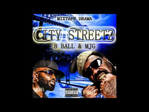 8 ball and mjg (city streets) mixtape 2018