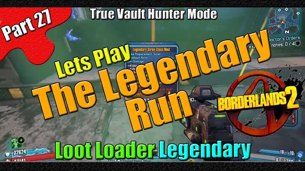 Borderlands 2 | The Legendary Run | TVHM | Part 27 | Loot Loader Legendary
