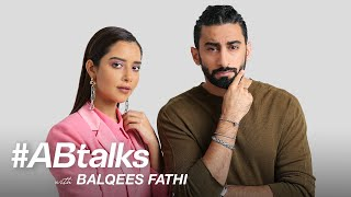 #ABtalks with Balqees Fathi - مع بلقيس فتحي | Chapter 44