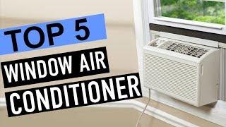 BEST 5: Window Air Conditioner 2018