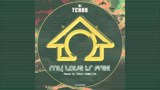 DJ TCHOK - My Love Is Free EP (Cat In The Attic)