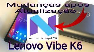 Lenovo Vibe K6 Mudanças após Atualização do Android Nougat 7.0