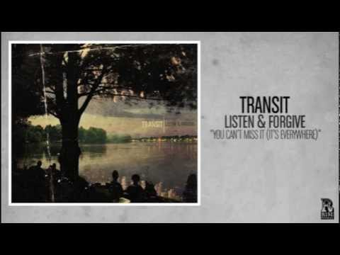 Transit (+) You Can't Miss It (It's Everywhere)