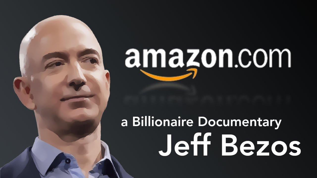 Jeff Bezos - Billionaire Documentary ...