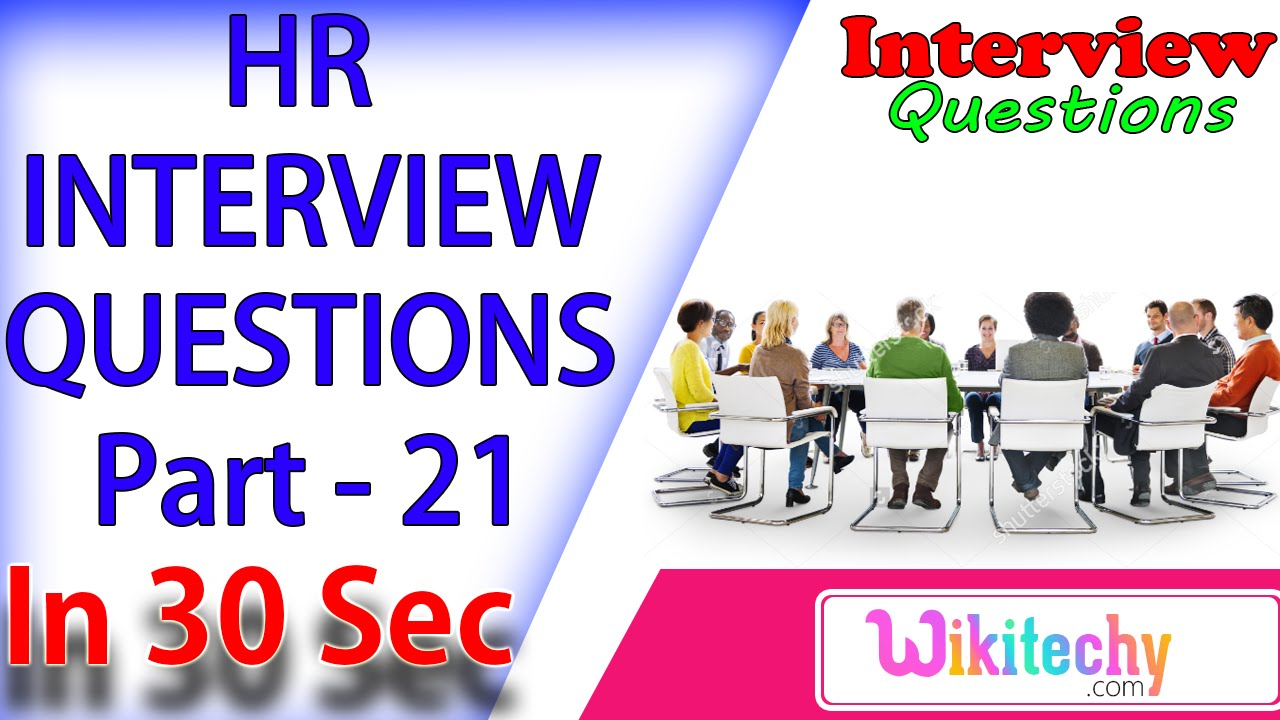 what is your idea of an ideal company hr interview questions what is your idea of an ideal company 21 hr interview questions answers for experienced candidates