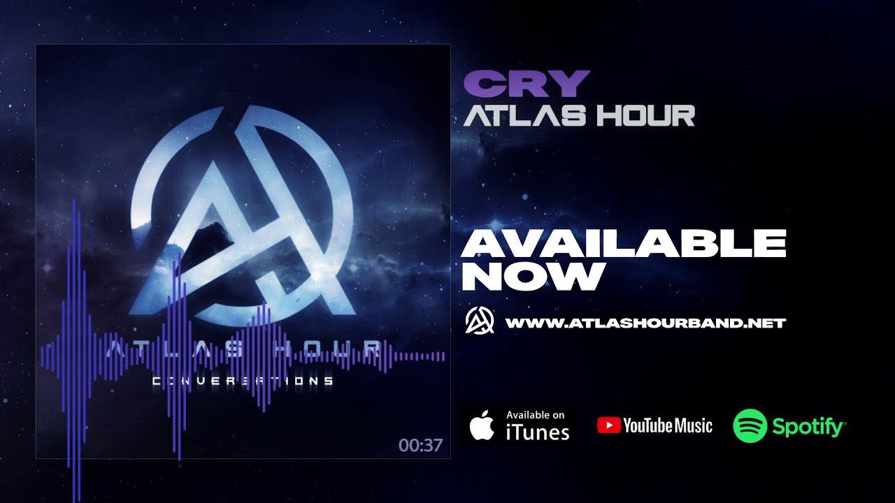 Atlas Hour - Cry