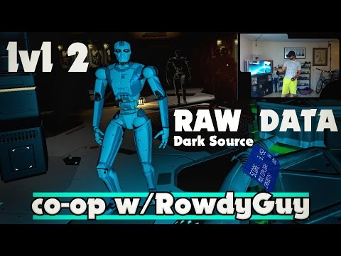 Raw Data Dark Source Co-op w/RowdyGuy | Oculus Rift + Touch