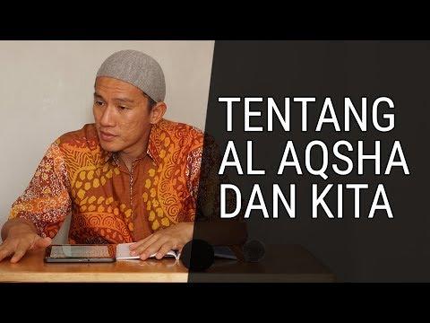 Tentang Al Aqsha & Kita