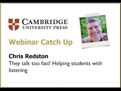 They talk too fast!   Helping students with listening - Chris Redston