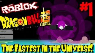THE FASTEST IN THE UNIVERSE! | Roblox: Dragon Ball Super - Episode 1