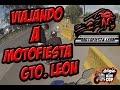 VIAJANDO A MOTOFIESTA GTO  LEON 2014