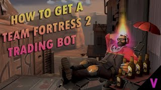 How to get a (Free/Paid) TF2 Trading Bot! [2017]