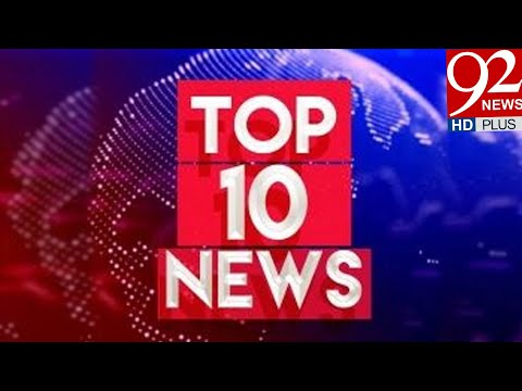 Today's Top 10 News By 92 News HD