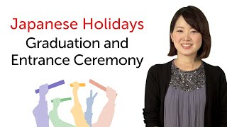 Japanese Holidays – School Graduation and Entrance Ceremony - 日本の祝日を学ぼう - 卒業式 - 入学式