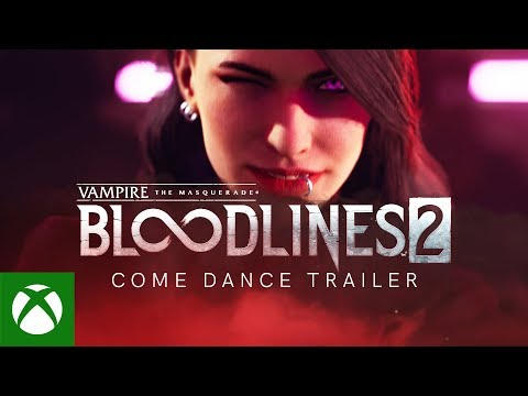 Vampire: The Masquerade - Bloodlines 2 'Come Dance' Trailer